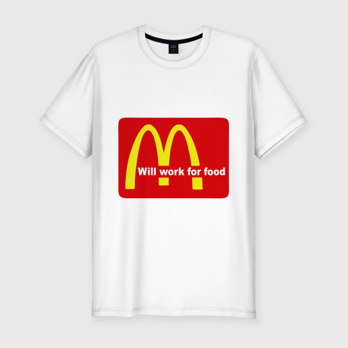 Мужская футболка хлопок Slim Will work for food.