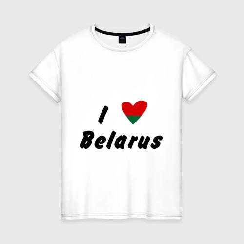 Женская футболка хлопок I love Belarus