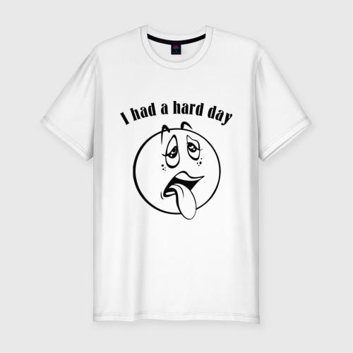 Мужская футболка хлопок Slim I had a hard day