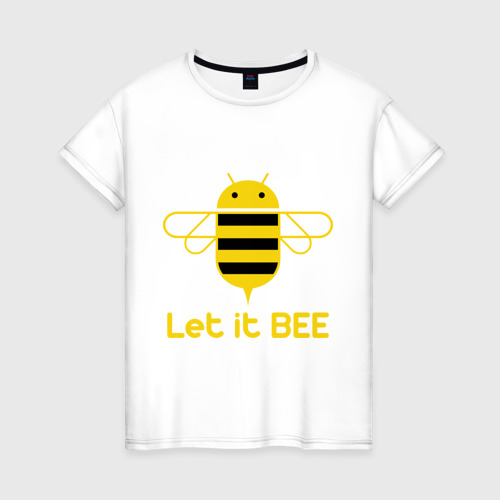 Женская футболка хлопок Android - Let It Bee