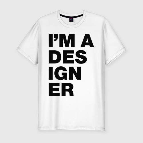 Мужская футболка хлопок Slim I am a designer