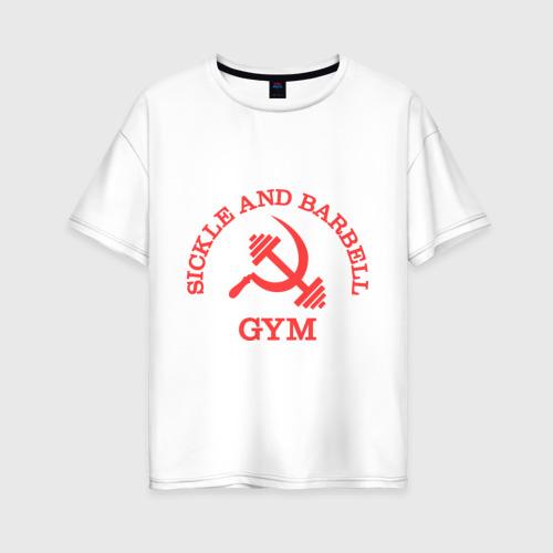 Женская футболка хлопок Oversize Серп и штанга (Sickle & barbell Gym)