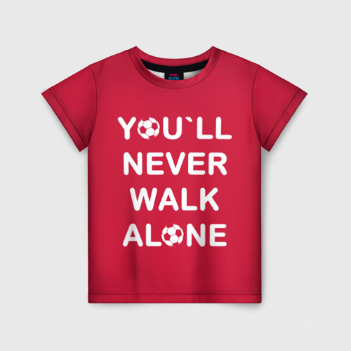Детская футболка 3D YOU`LL NEVER WALK ALONE