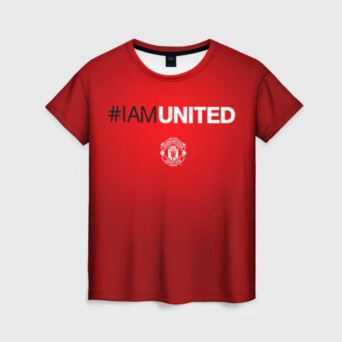 Женская футболка 3D I am United