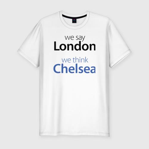 Мужская футболка хлопок Slim We say London we thihk Chelsea