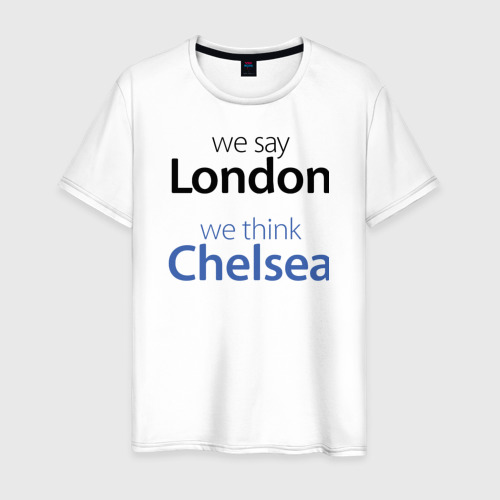 Мужская футболка хлопок We say London we thihk Chelsea