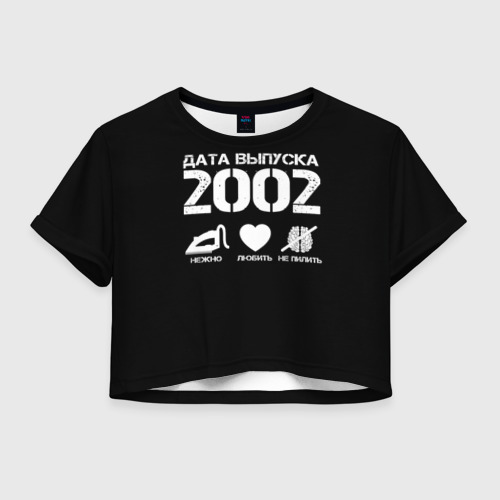Женская футболка Crop-top 3D Дата выпуска 2002