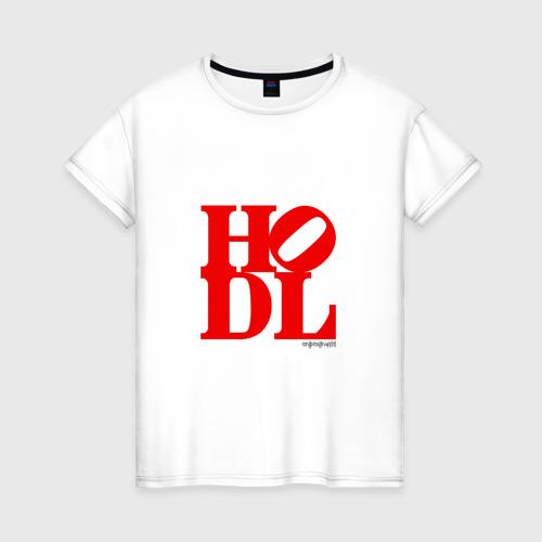 Женская футболка хлопок HODL - HOLD CRYPTO