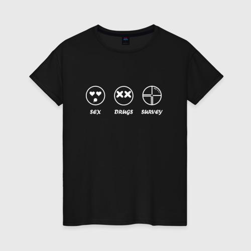 Женская футболка хлопок SEX, DRUGS & SURVEY (бел)