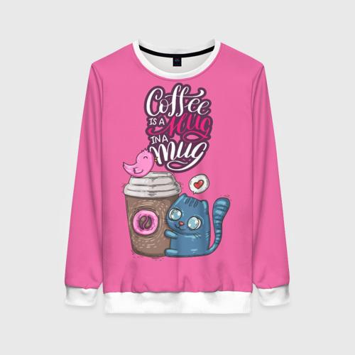 Женский свитшот 3D Coffee is a hug