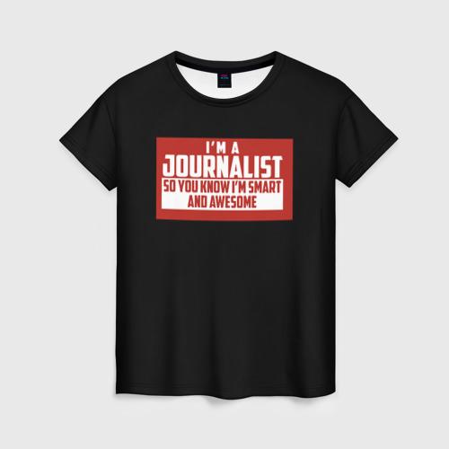 Женская футболка 3D Iam Journalist