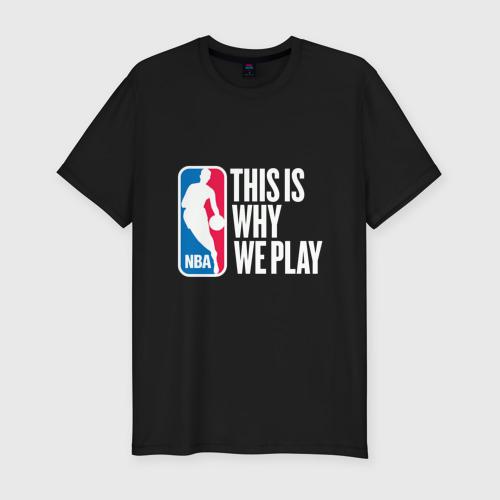 Мужская футболка хлопок Slim NBA - This Is Why We Play