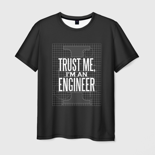 Мужская футболка 3D Trust Me, I'm an Engineer