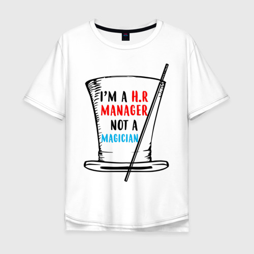 Мужская футболка хлопок Oversize i'm HR manager not a magician