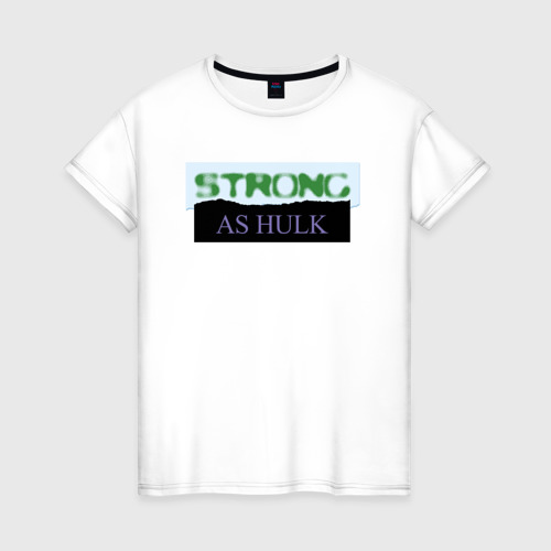 Женская футболка хлопок Strong as Hulk