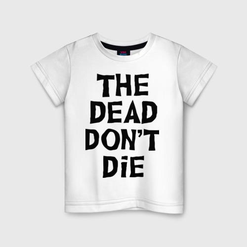 Детская футболка хлопок The dead don't die