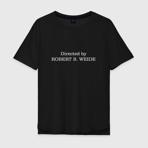 Мужская футболка хлопок Oversize directed by robert b weide МЕМ